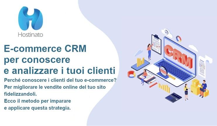 E-commerce CRM per conoscere e analizzare i tuoi clienti