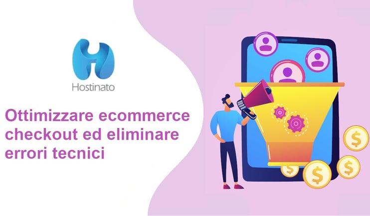 ottimizzare ecommerce checkout eliminare errori tecnici