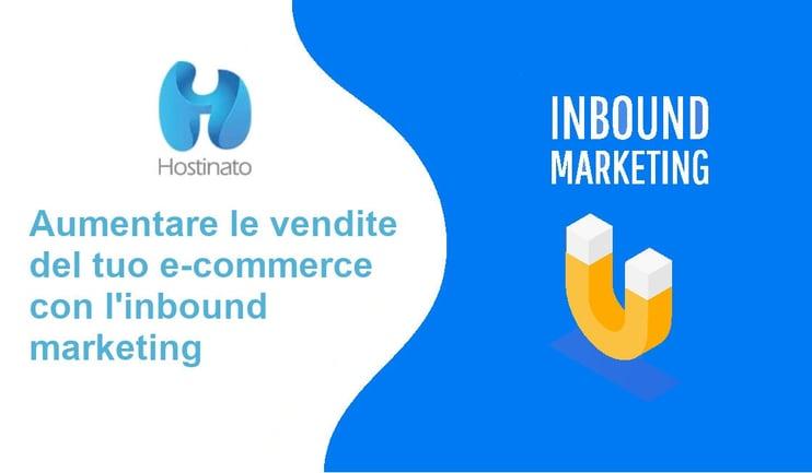 aumentare vendite e-commerce con inbound marketing