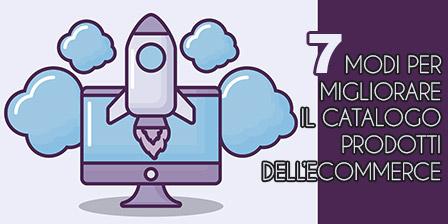 7 modi per migliorare il catalogo prodotti dell'ecommerce