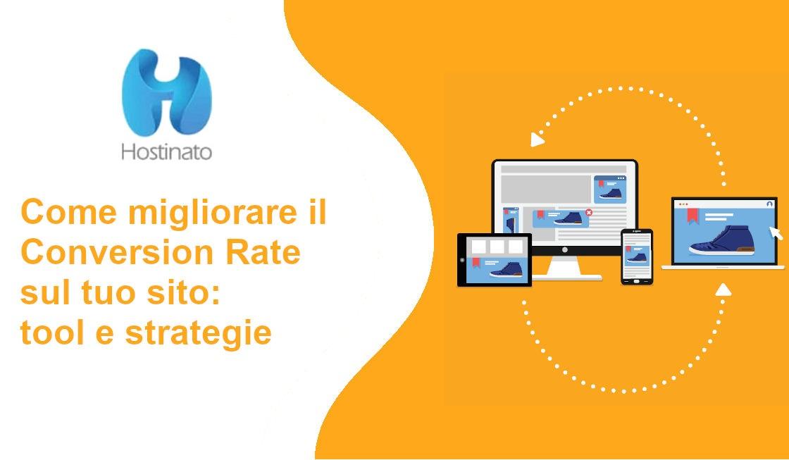 Come migliorare il Conversion Rate sul tuo sito: tool e strategie