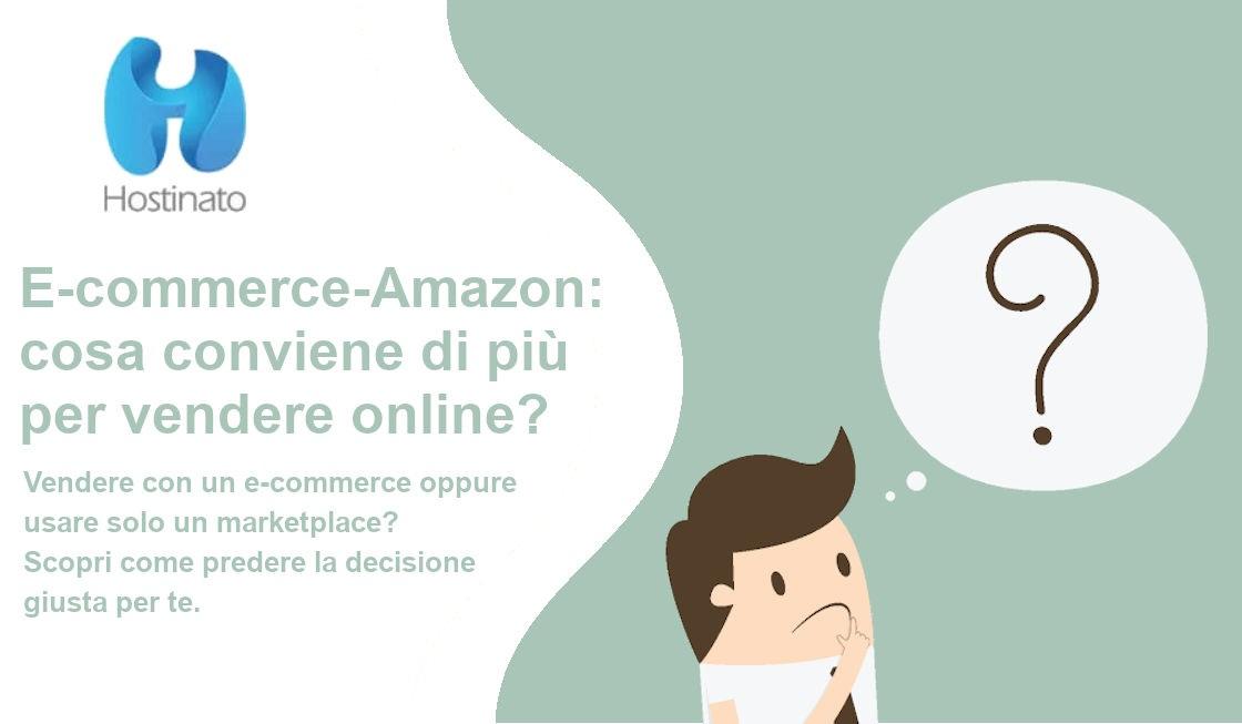 ecommerce amazon cosa conviene per vendere online