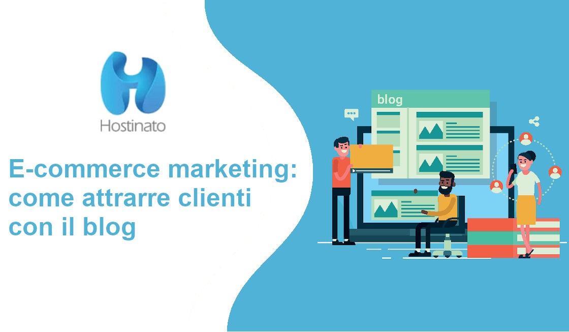e-commerce marketing come attrarre clienti con il blog