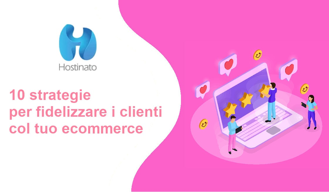 10 strategie per fidelizzare clienti ecommerce