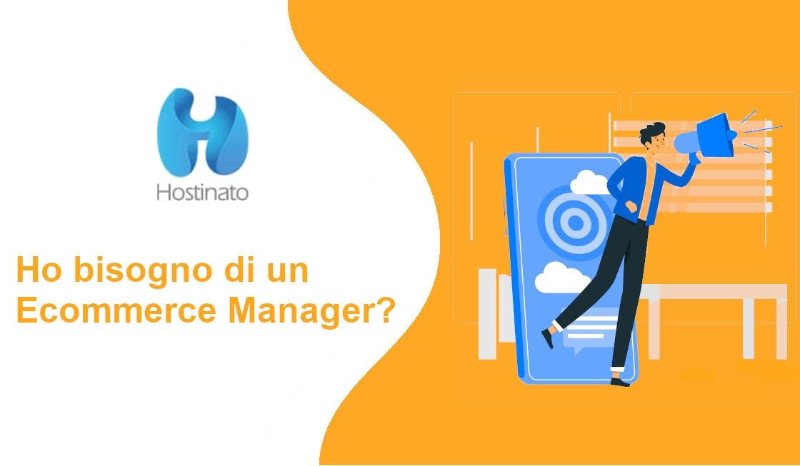 Ho bisogno di un Ecommerce Manager?