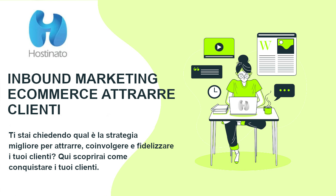 Inbound Marketing eCommerce come attrarre, coinvolgere e fidelizzare